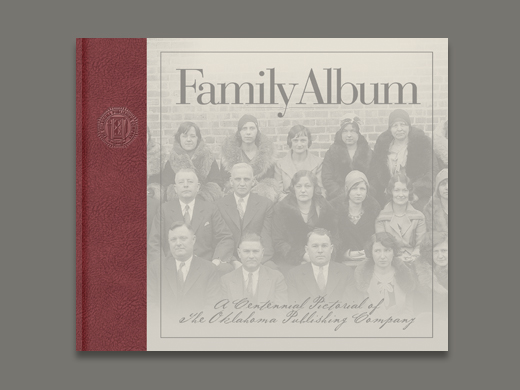 Family Album: A Centennial Pictorial of The Oklahoma Publishing Company
